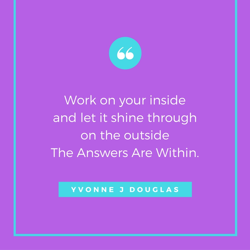 work on the inside and let the happiness shine through